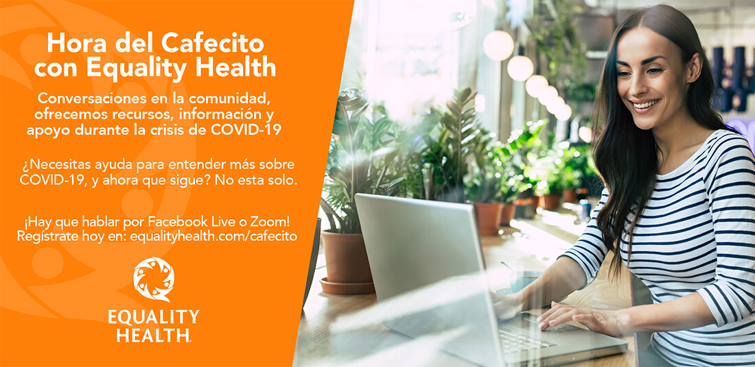 Cafecito Time con Equality Health